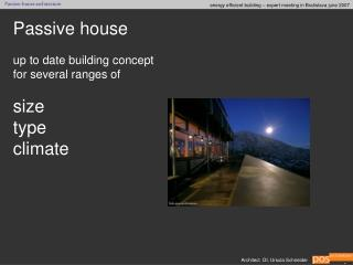 Passive house up to date building concept for several ranges of size  type climate