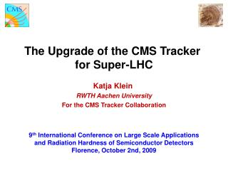 The Upgrade of the CMS Tracker  for Super-LHC