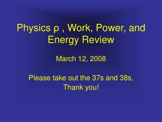 Physics  ρ  , Work, Power, and Energy  Review