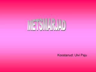 METSMARJAD