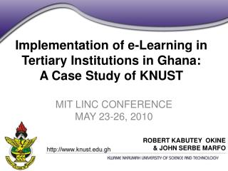 Implementation of e-Learning in Tertiary Institutions in Ghana:  A Case Study of KNUST