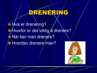 DRENERING