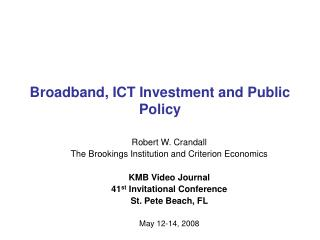 Broadband, ICT Investment and Public Policy