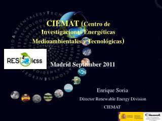 Enrique Soria  Director Renewable Energy Division CIEMAT