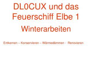 DL0CUX und das  Feuerschiff Elbe 1