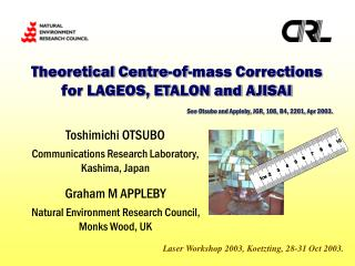 Theoretical Centre-of-mass Corrections for LAGEOS, ETALON and AJISAI