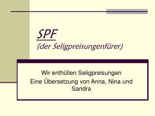 SPF (der Seligpreisungenfürer)