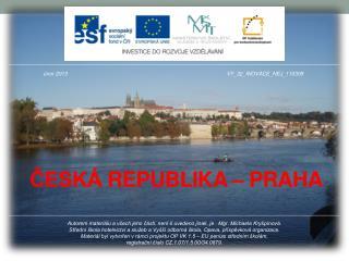 ČESKÁ  REPUBLIKA –  PRAHA