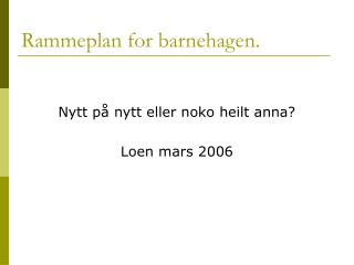 Rammeplan for barnehagen.