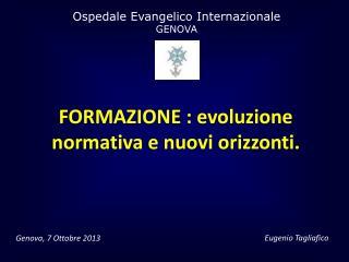 FORMAZIONE : evoluzione normativa e nuovi orizzonti.