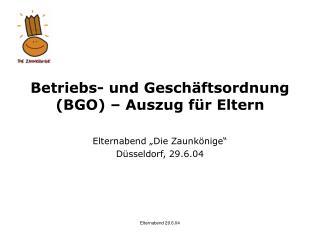 """Betriebs- und Geschäftsordnung (BGO) – Auszug für Eltern Elternabend """"Die Zaunkönige"""""""