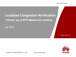 Localized Congestion Notification -- Conex wg at IETF Maastricht meeting