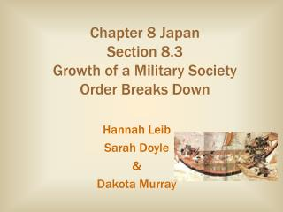Chapter 8 Japan Section 8.3  Growth of a Military Society Order Breaks Down