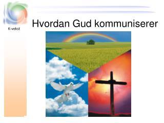 Hvordan Gud kommuniserer