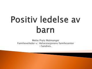Positiv ledelse av  barn