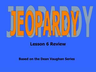 Based on the Dean Vaughan Series