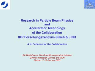 Research in Particle Beam Physics  and  Accelerator Technology  of the Collaboration