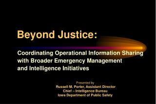 Presented by  Russell M. Porter, Assistant Director Chief – Intelligence Bureau