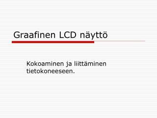 Graafinen LCD näyttö