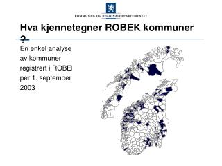 Hva kjennetegner ROBEK kommuner ?