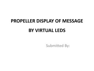 PROPELLER DISPLAY OF MESSAGE BY VIRTUAL LEDS