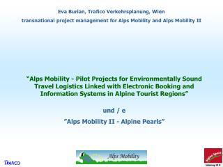 """und / e """" Alps Mobility II - Alpine Pearls """""""