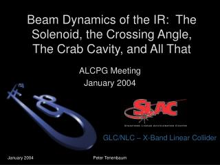 Beam Dynamics of the IR:  The Solenoid, the Crossing Angle, The Crab Cavity, and All That