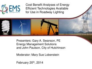 Cost Benefit Analyses of Energy Efficient Technologies Available for Use in Roadway Lighting