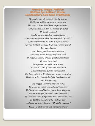 Promise, Praise, Petition Written by: Adlise I. Porter Londonderry Aire-Irish Traditional