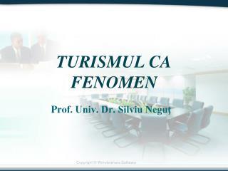 TURISMUL CA  FENOMEN