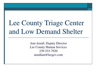 Lee County Triage Center and Low Demand Shelter