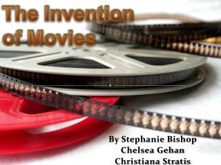 By Stephanie Bishop Chelsea Gehan Christiana Stratis