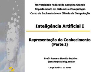 Inteligência Artificial I Representação do Conhecimento    (Parte I)