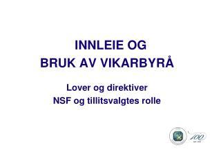INNLEIE OG  BRUK AV VIKARBYRÅ Lover og direktiver NSF og tillitsvalgtes rolle