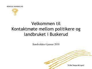 Velkommen til  Kontaktm�te mellom politikere og landbruket i Buskerud