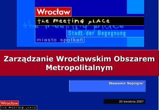 Zarządzanie Wrocławskim Obszarem Metropolitalnym
