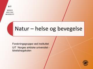 Forskningsgruppe ved  instituttet UiT  Norges arktiske universitet - Idrettshøgskolen