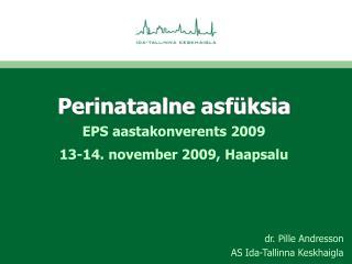 Perinataalne asfüksia EPS aastakonverents 2009 13-14.  november  2009,  Haapsalu