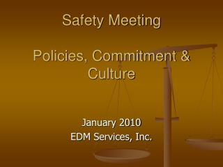 Safety Meeting  Policies, Commitment  Culture