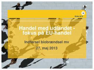 Handel med udlandet -  fokus p� EU-handel