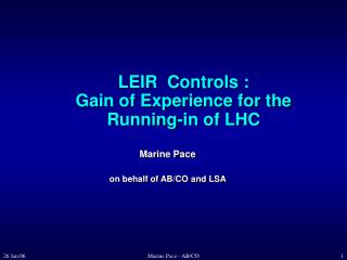 LEIR  Controls : Gain of Experience for the Running-in of LHC