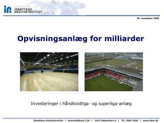 Opvisningsanlæg for milliarder