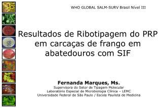 Resultados de Ribotipagem do PRP em carcaças de frango em abatedouros com SIF