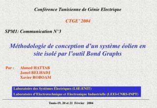 Conférence Tunisienne de Génie Electrique CTGE' 2004