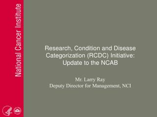 Research, Condition and Disease Categorization RCDC Initiative: Update to the NCAB