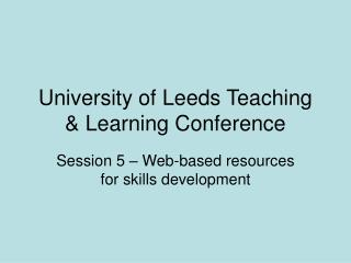 University of Leeds Teaching  Learning Conference
