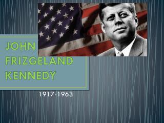 JOHN FRIZGELAND KENNEDY