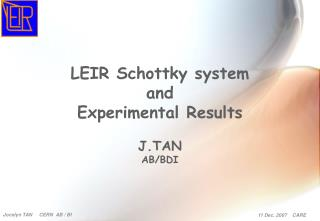 LEIR Schottky system  and  Experimental Results J.TAN AB/BDI