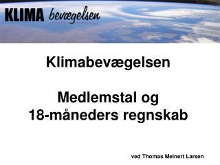 Klimabevægelsen  Medlemstal og  18-måneders regnskab
