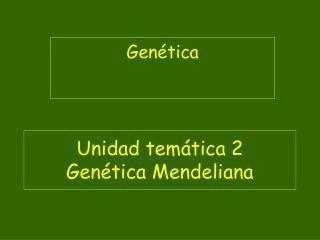 Unidad tem tica 2 Gen tica Mendeliana